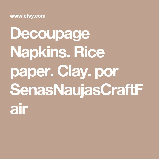 Decoupage Napkins. Rice paper. Clay. por SenasNaujasCraftFair