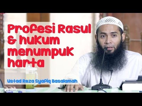 Profesi rasul & hukum menumpuk harta - Ustad Reza Syafiq basalamah
