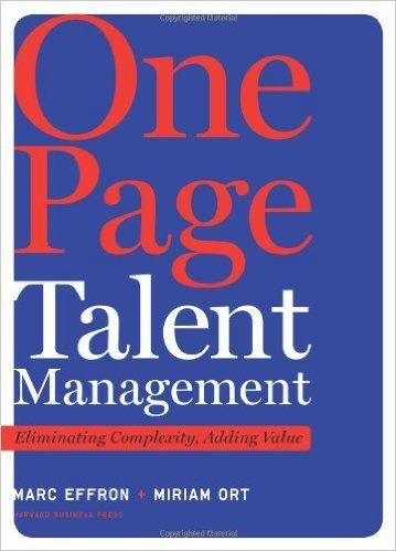 One Page Talent Management: Eliminating Complexity, Adding Value: Marc Effron, Miriam Ort: 9781422166734: Amazon.com: Books