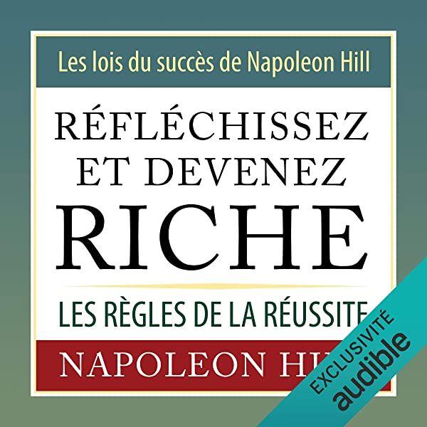 Reflechissez Et Devenez Riche Napoleon Hill