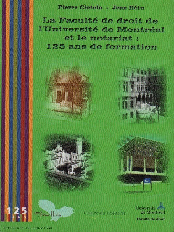 CIOTOLA-HETU. La Faculté de droit de l'Université Montréal et le notariat : 125 ans de formation