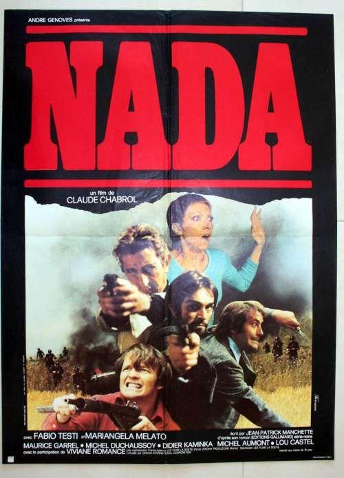 "The Nada Gang (1974)  ""Nada"" (original title) Stars: Fabio Testi, Maurice Garrel, Lou Castel, Mariangela Melato, Michel Aumont ~ Director: Claude Chabrol"