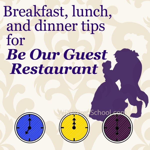 Tips for eating breakfast, lunch, and dinner at Be Our Guest Restaurant | WDW Prep School