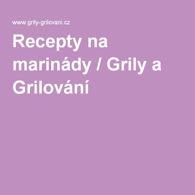 Recepty na marinády / Grily a Grilování