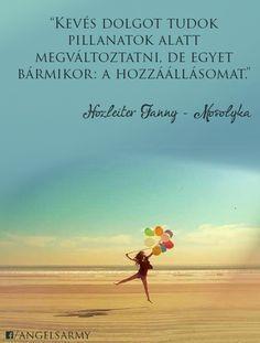Hozleiter Fanny, azaz Mosolyka idézete a hozzáállásról. A kép forrása: Angels' Army # Facebook