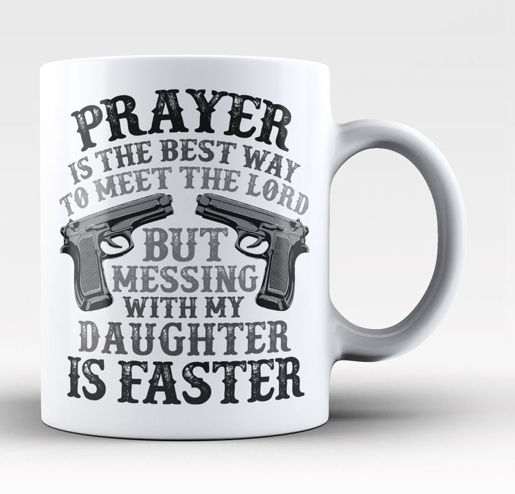 Mess with My Daughter and Meet the Lord - Mug