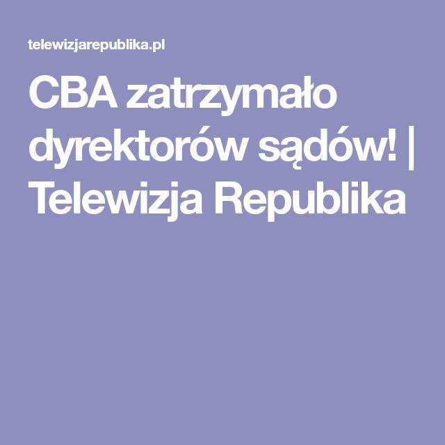 CBA zatrzymało dyrektorów sądów! | Telewizja Republika