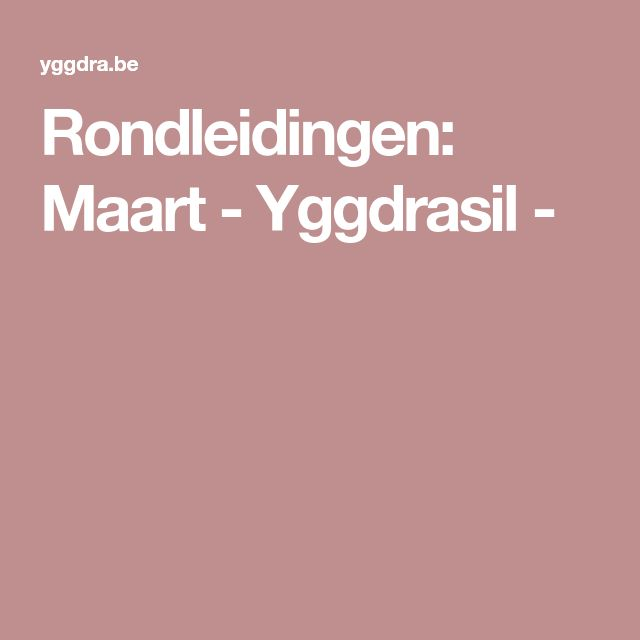 Rondleidingen: Maart - Yggdrasil -