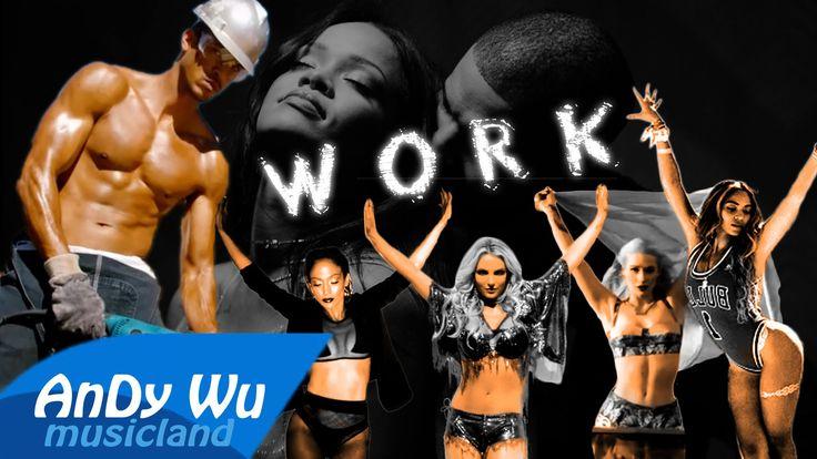 WORK (Megamix) - Britney, Rihanna, Fifth Harmony, Beyonce, Iggy, Nicki, ...