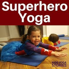 Superhero Yoga Poses for Kids - Pretend to be Batman, Spiderman, Superman, Wonder Woman, and The Hulk through yoga moves for kids!