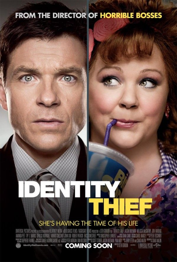 Identity Thief (2013) USA Universal / Relativity Media D: Seth Gordon. Mild mannered businessman Sandy Patterson travels from Denver to Florida to confront the deceptively harmless looking woman who has been living it up after stealing Sandy's identity. Jason Bateman, Melissa McCarthy, Amanda Peet, Robert Patrick, Morris Chestnut, John Cho, Jon Favreau. (5/10) 04/04/16