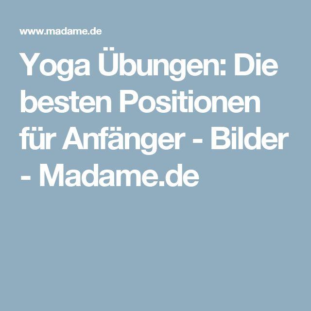 Yoga Übungen: Die besten Positionen für Anfänger - Bilder - Madame.de