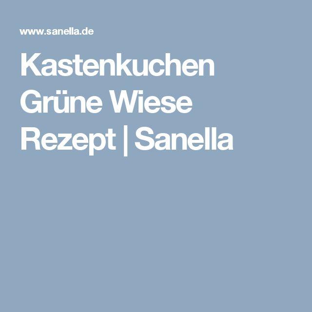 Kastenkuchen Grüne Wiese Rezept   Sanella
