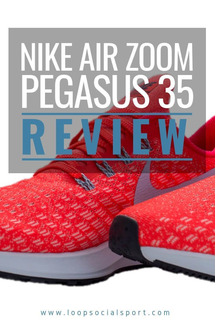 35bda8cb4 First impressions and first run in the Nike Air Zoom Pegasus 35. With a  focus on stability and comfort whilst not loosing its ability to compete on  ...