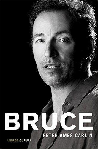 Bruce. La Biografía (Musica Y Cine (l.Cupula)): Amazon.es: Peter Ames Carlín, Traducciones Imposibles S. L.: Libros