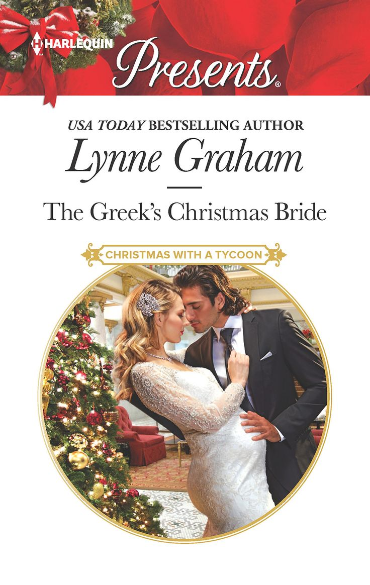 The Greek's Christmas Bride (Christmas with a Tycoon) by Lynne Graham. A good Greek wife… Coldly ruthless and deeply cynical, Apollo Metraxis has made a career of bachelorhood. But when the inheritance of his father's estate is conditional on a marriage and a child, he is forced to do the unthinkable! Unpolished Pixie Robinson is the world's worst choice of a wife for Apollo. Yet her family's mounting debts leave her defenseless and therefore uniquely suitable. But when the wedding night...