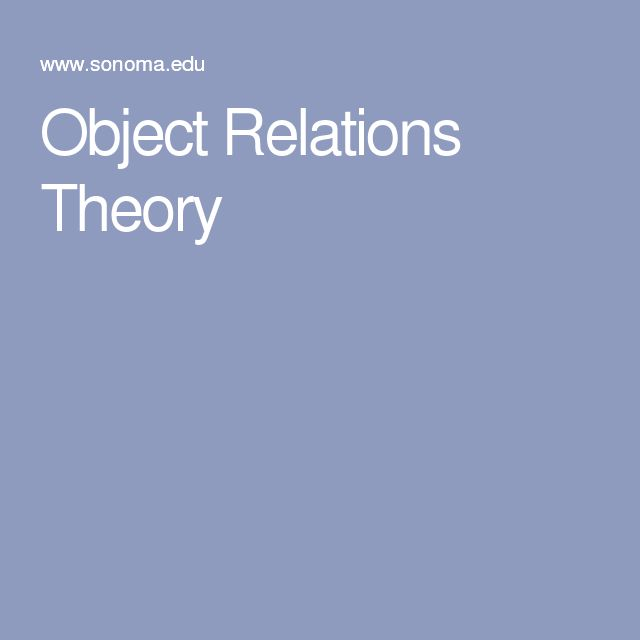 the theory of object relations Object relations is a way of looking at psychology and individual development it grew out of freud's ideas that problems during critically important stages of development can turn into problematic themes that can follow someone through life.