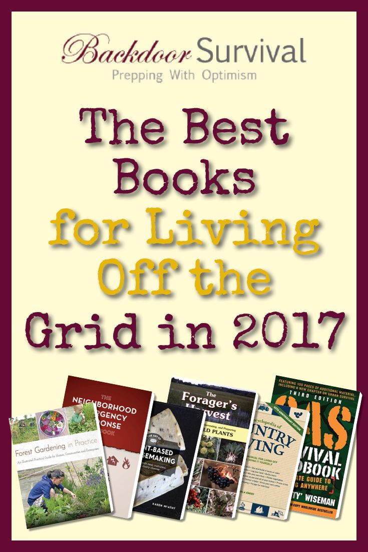 Looking For Some High Quality Resources For Living Off The Grid? Check Out  This List