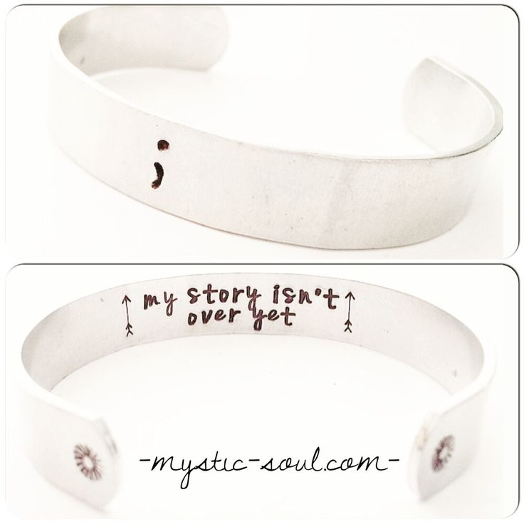 Instead of a #SemiColonTattoo consider a beautiful #SemicolonBracelet instead from #MysticSoul. These hand stamped SemiColon bracelets are stamped on the inside with 'my story isn't over yet' flanked by two arrows symbolizing forward movement. The outside of the cuff is stamped with two suns (symbolizing brighter days ahead. A perfect gift for those struggling with any range of mental health issues.