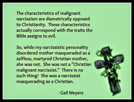 Christian Malignant Narcissist Mother quote by Gail Meyers