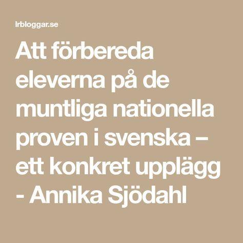 Att förbereda eleverna på de muntliga nationella proven i svenska – ett konkret upplägg - Annika Sjödahl