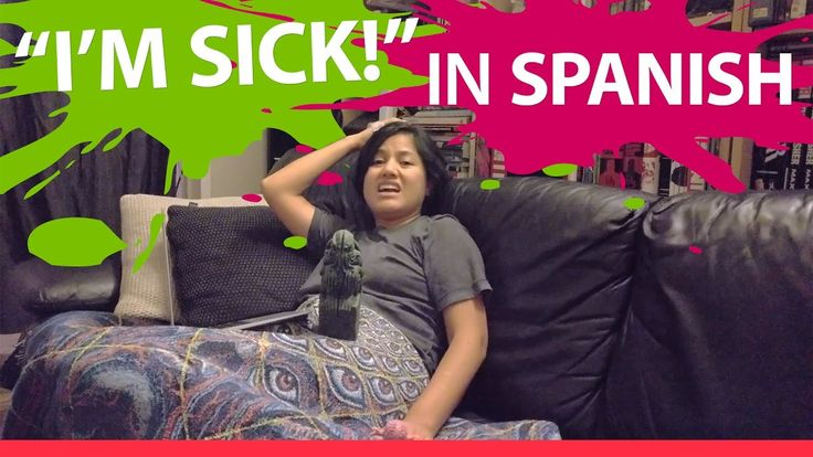Learn how to talk about feeling sick in Spanish - YouTube