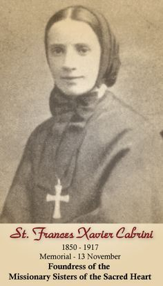 Frances Xavier Cabrini (Mother Cabrini) came to work in the United ...