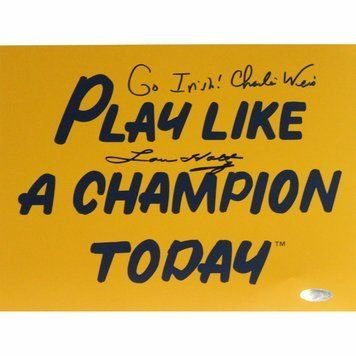 "Lou Holtz / Charlie Weis Autographed ""Go Irish"" Play Like A Champion Today 8x10 Photo by Steiner Sports Memorabilia. $149.99. Lou Holtz is one of the greats when it comes to college football coaches. He coached six different teams and led Notre Dame to an NCAA Championship in 1988. Retiring with 242 career wins Holtz is now a television analyst for ESPN. Charlie Weis graduate of the University of Notre Dame made his name in the coaching world as the offensive coordin..."