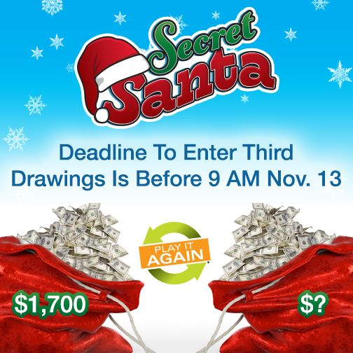 REMINDER: The deadline to enter for the third set of Secret Santa drawings is before 9 a.m. Monday! There's some big cash prizes on the line. #SecretSantaPromotion