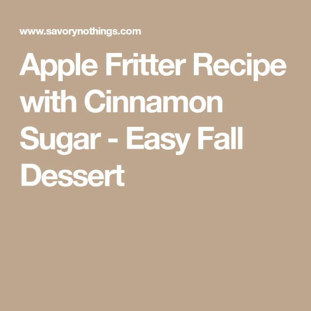Apple Fritter Recipe with Cinnamon Sugar - Easy Fall Dessert
