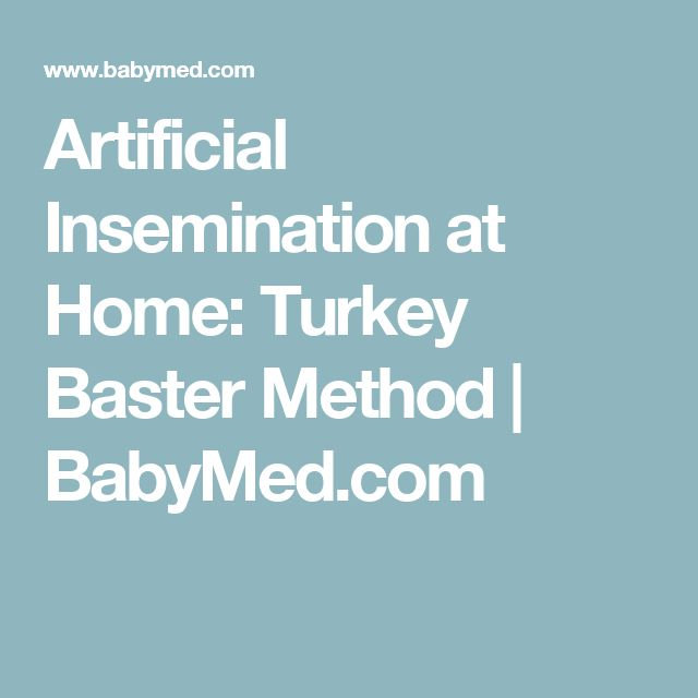 Artificial Insemination at Home: Turkey Baster Method | BabyMed.com