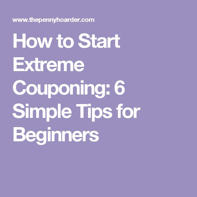 How to Start Extreme Couponing: 6 Simple Tips for Beginners