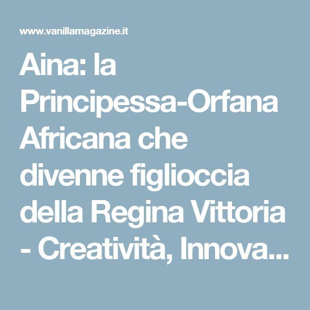 Aina: la Principessa-Orfana Africana che divenne figlioccia della Regina Vittoria - Creatività, Innovazione e Passione per il Bello