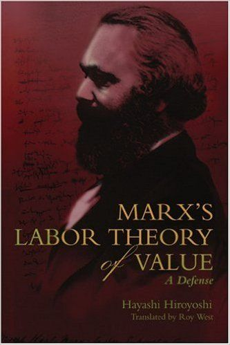 Amazon.com: Marx's Labor Theory of Value: A Defense (9780595346004): Hayashi Hiroyoshi, Roy West: Books