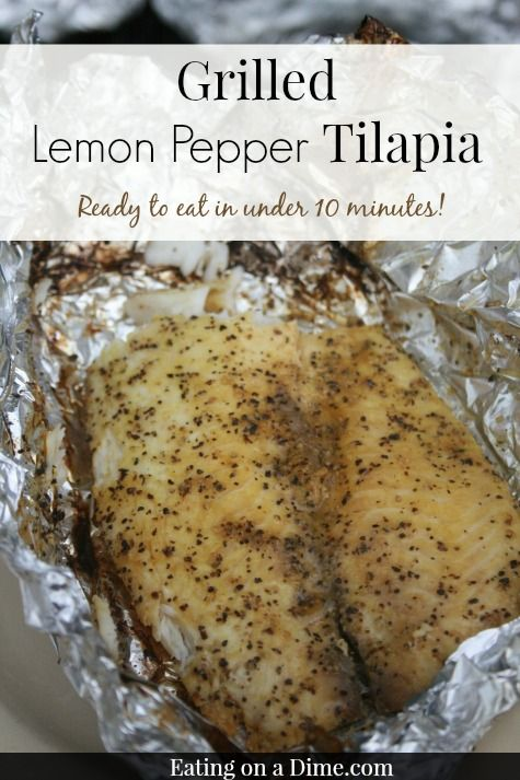 Grilled lemon pepper tilapia is ready to eat in under 10 minutes