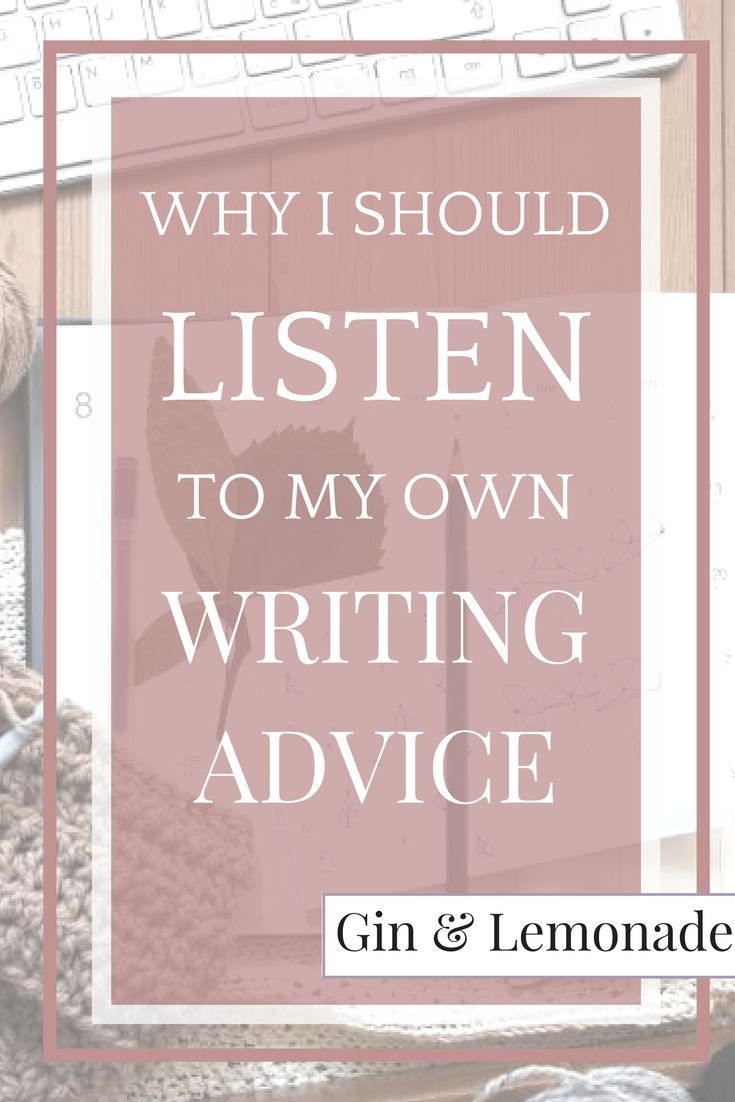 Why is should listen to my own writing advice...