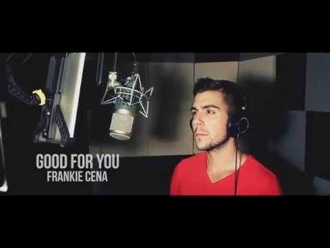 Selena Gomez - Good For You (Frankie Cena Cover) - YouTube