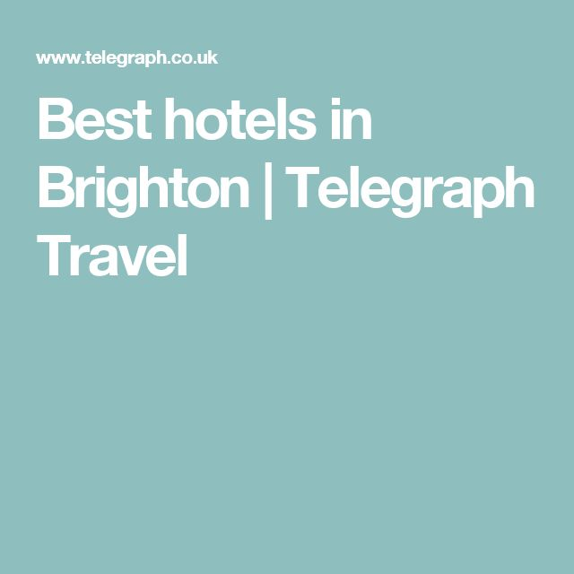 Best hotels in Brighton | Telegraph Travel