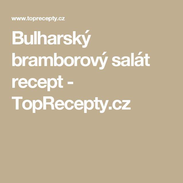 Bulharský bramborový salát recept - TopRecepty.cz