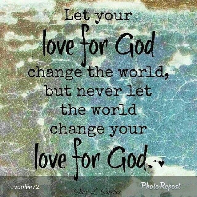 Deuteronomy 6:5 You shall love the LORD your God with all your heart and with all your soul and with all your might.