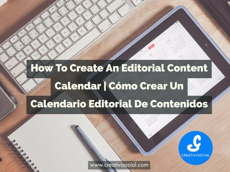 How To Create An Editorial Content Calendar | Cómo Crear Un Calendario Editorial De  Contenidos – Creativisocial