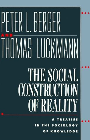 The Social Construction of Reality (Berger & Luckmann)