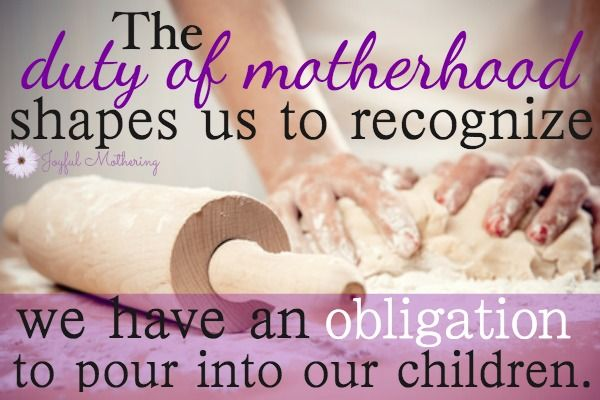 a mothers duty My work isn't in opposition to my parenting or absconding from parental duties  it's integral to being a responsible mother (and it's mothers this.