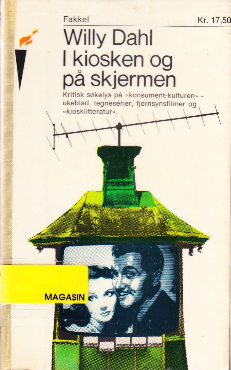 """""""I kiosken og på skjermen - Notater om konsument-kulturen (Fakkel-bok)"""" av Willy Dahl"""