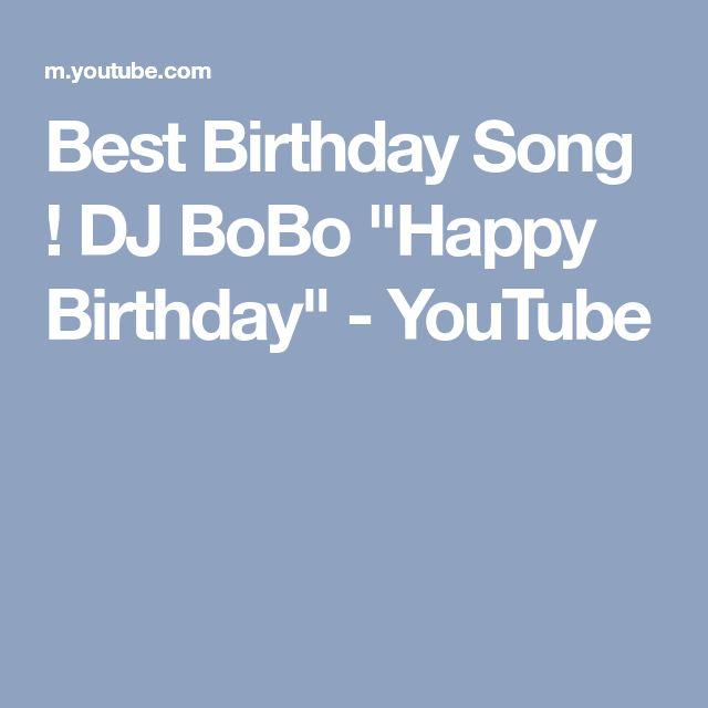 """Best Birthday Song ! DJ BoBo """"Happy Birthday"""" - YouTube"""