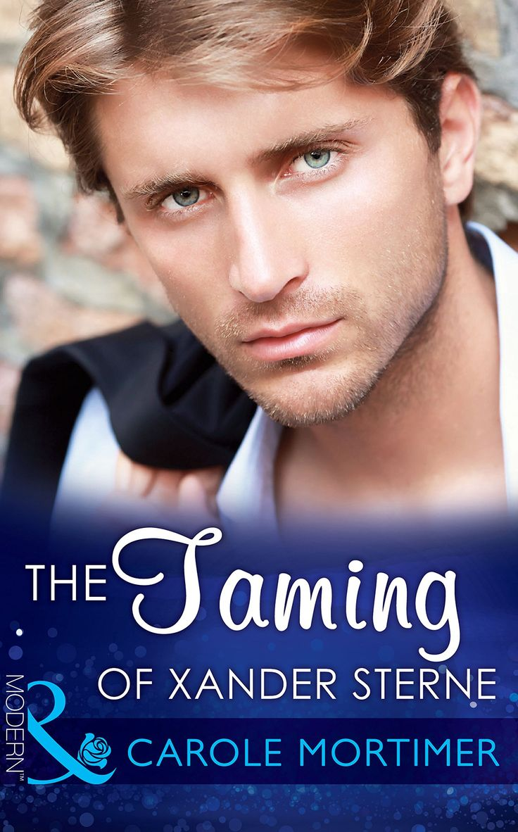 The Taming of Xander Sterne (Mills & Boon Modern) (The Twin Tycoons - Book 2) eBook: Carole Mortimer: Amazon.co.uk: Kindle Store