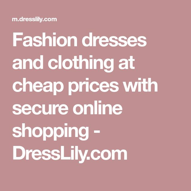 Fashion dresses and clothing at cheap prices with secure online shopping - DressLily.com