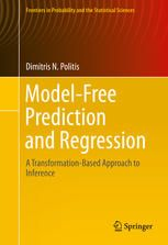 Model-free prediction and regression: a transformation-based approach to inference / Dimitris N Politis. 2015. Máis información:  http://link.springer.com/book/10.1007%2F978-3-319-21347-7