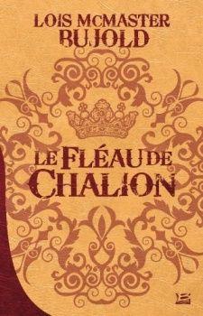 [Chronique fantasy] Le fléau de Chalion, de Lois McMaster Bujold - Chroniques des mondes hallucinés