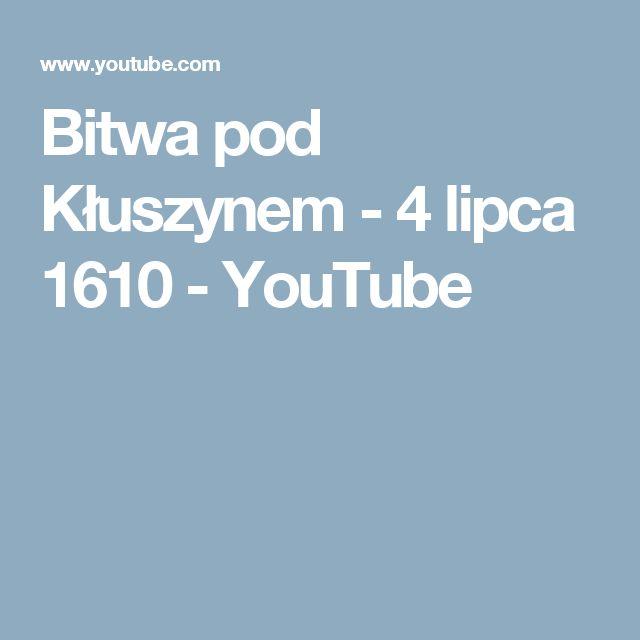 Bitwa pod Kłuszynem - 4 lipca 1610 - YouTube